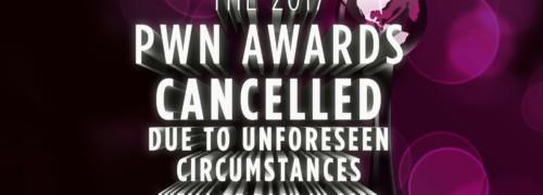 2017 PWN Awards: CANCELLED!